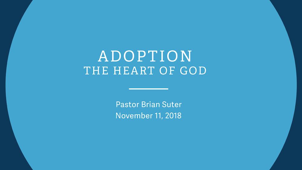 Adoption - The Heart of God
