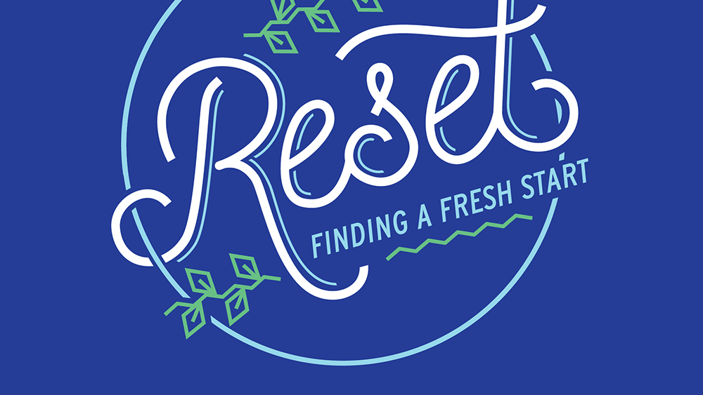 Reset: Finding a Fresh Start