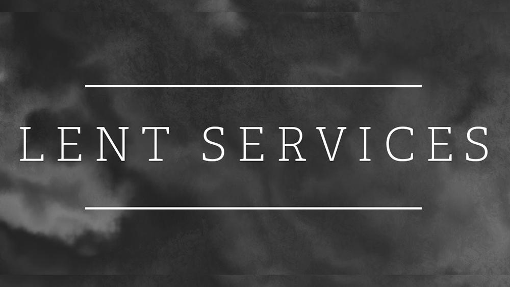 Lent Services 2020