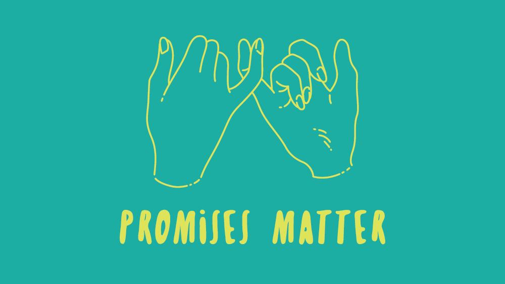 Promises Matter